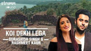 Koi Dekh Lega-Singer's version | Gurashish Singh | Rashmeet Kaur | Kshitij Tarey | Surdee