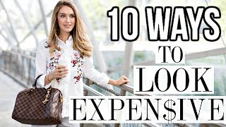 10 WAYS TO ALWAYS LOOK EXPENSIVE | Shea Whitney