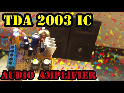 How to make audio amplifier by TDA2003 IC.