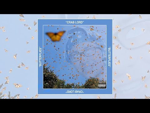 Crab Lord - Butterflies (Prod. By SubbLime) On SPOTIFY and ITUNES!