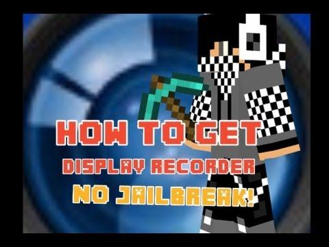 How to get display recorder no jailbreak or computer