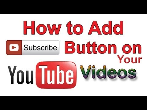 HOW TO ADD SUBSCRIBE BUTTON IN YOUTUBE VIDEOS