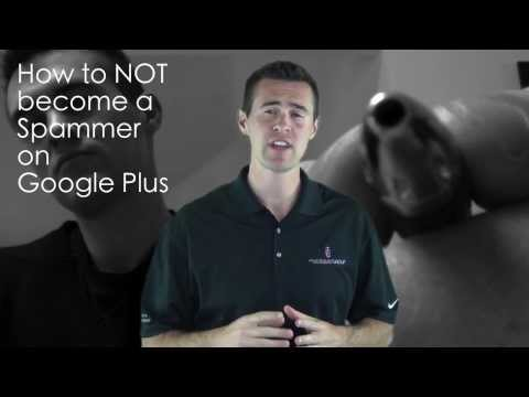 How to NOT Become a Spammer on Google Plus
