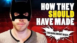 How They Should Have Made The Dark Knight Rises - Part 1