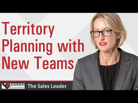 Sales Tip - Territory Planning with New Teams - Colleen Francis of Engage Selling