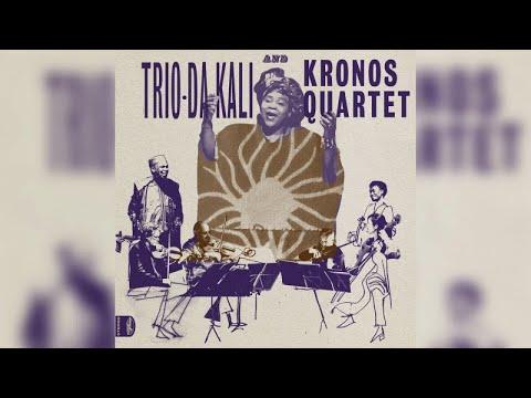 Trio Da Kali and Kronos Quartet - Ladilikan (Full Album)