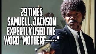 Download 29 Times Samuel L. Jackson Expertly Used The Word ″Motherf-″ Video