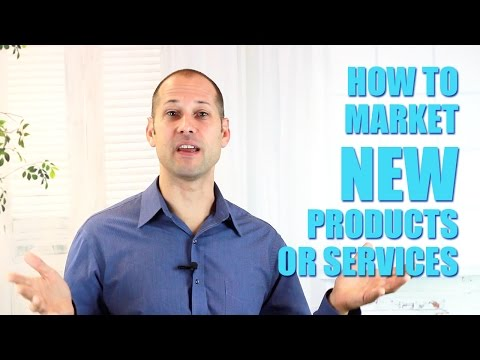 How To Market New Products Or Services