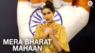 Mera Bharat Mahaan - Official Music Video | Shweta Rana & Abhishek Rana