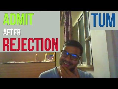 Admit after REJECTION: Success story for TUM with Sumant