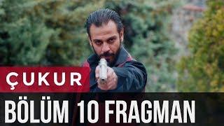 Download Çukur 10. Bölüm Fragman Video