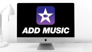 iMovie Editing Tutorial: How to Add Music (2020)