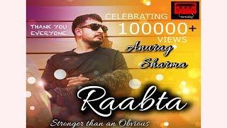 Raabta | Latest Hindi Song | Anurag Sharma | Dedicated to the Movie Raabta 2017 | Namastey |
