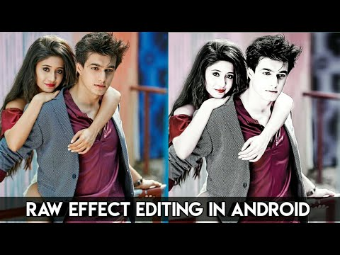 Raw Effect Editing || Android || Rahul Creations