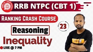 Class 23|| RRB NTPC || Ranking Crash Course||REASONING||by Pulkit Sir || Inequality