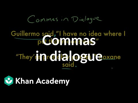 Commas in dialogue | Punctuation | Grammar | Khan Academy