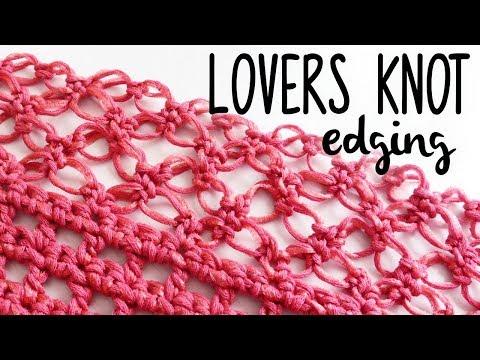 SOLOMON KNOT (lovers knot) CROCHET BORDER FOR SHAWL ♥ CROCHET LOVERS