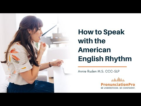 How To Speak With The American English Rhythm