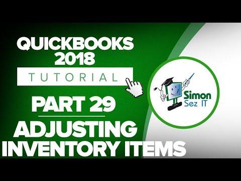 QuickBooks 2018 Training Tutorial Part 29: Manually Adjust Inventory Items QuickBooks 2018