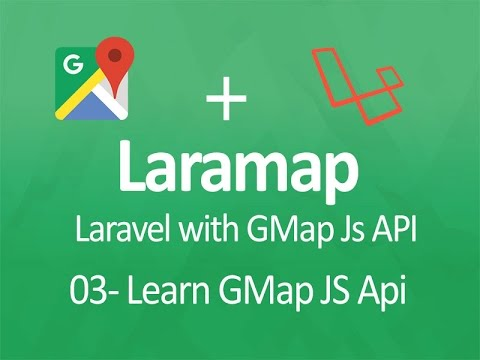 Laramap 03: Learn Google map Javascript api