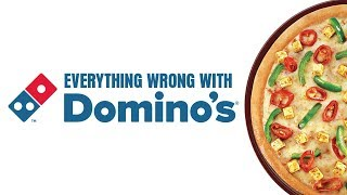 Everything Wrong With Dominos