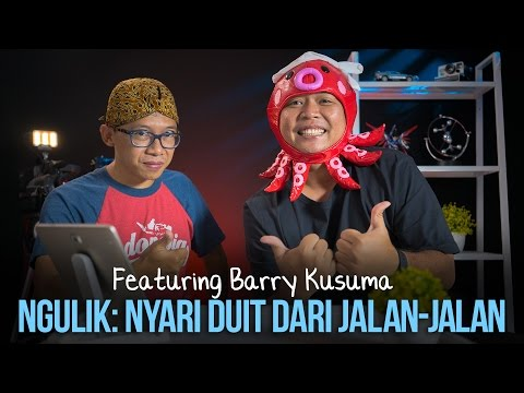 NGULIK: Menghasilkan Duit Dari Jalan-Jalan Feat. Barry Kusuma