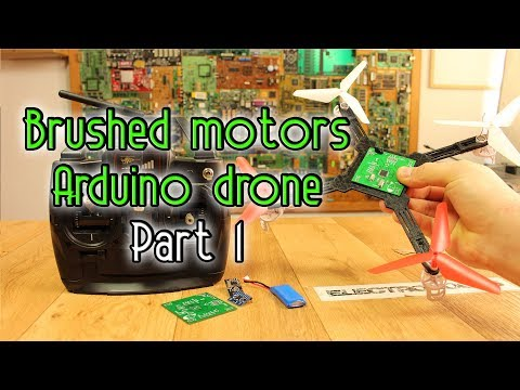 Brushed motors Arduino drone - Part1 - components
