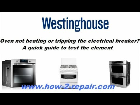 Westinghouse Oven not heating or tripping the electrical breaker? A quick guide to test the element