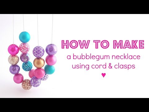 HOW TO MAKE | Bubblegum Bead Cord Necklace with Clasps