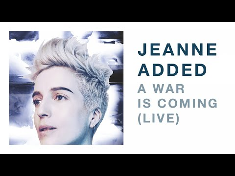 Jeanne Added - A War Is Coming LIVE (Audio)