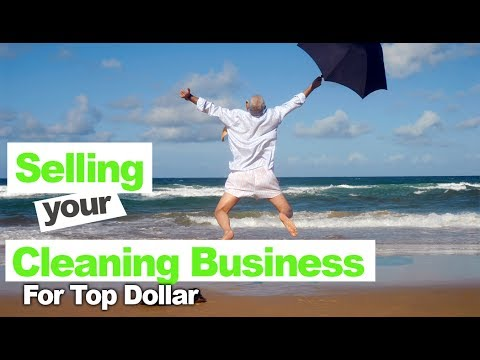 How to Sell a Cleaning Business for Top Dollar