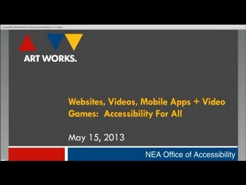 Websites, Video, Mobile Apps, + Games: Accessibility for All