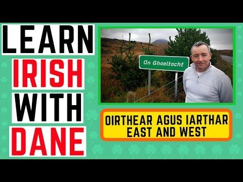 Learn Irish Gaeilge - How to say East and West in Irish