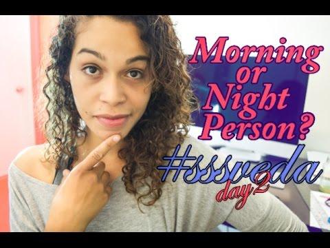 #SSSVEDA Day 2 - Morning or Night Person