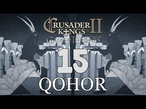 Ck2: Game of Thrones - DEUS GOAT! Qohor Episode 15