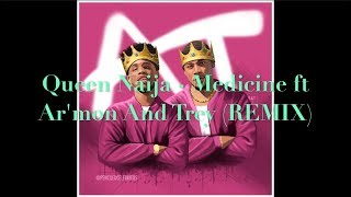 Download Queen Naija - Medicine ft Ar'mon And Trey (REMIX) Video