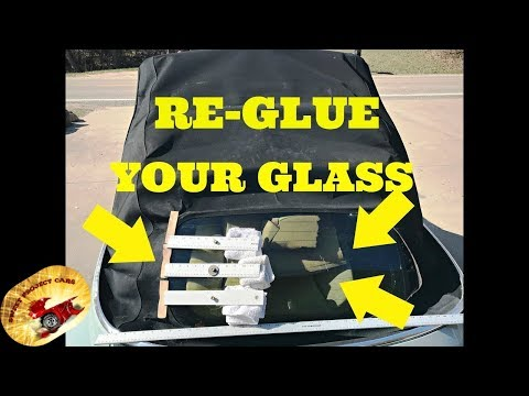 How to RE-GLUE the Glass in a CONVERTIBLE TOP !!