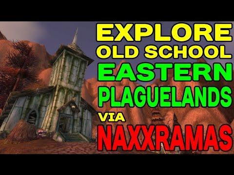 World of Warcraft: Explore Old School Eastern Plaguelands via NAXXRAMAS !!