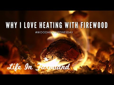 Why I Love Heating With Firewood - Wood Heat Wednesday - Ep:15