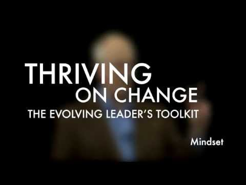 Thriving on Change: How to Develop the Right Leadership Mindset