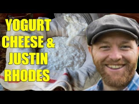 JUSTIN RHODES and YOGURT CHEESE?!?