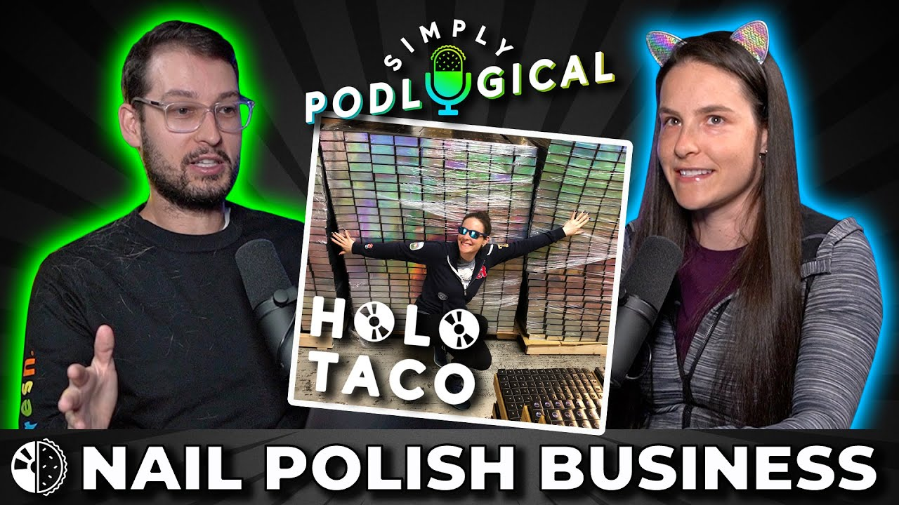 The Business Behind My Nail Polish Brand Holo Taco - SimplyPodLogical #22