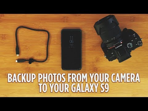 How to Backup Your Camera to Your Galaxy S9