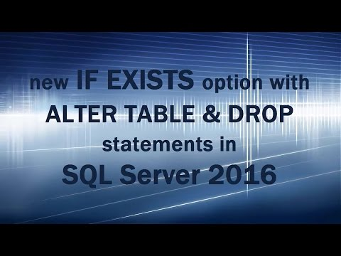 SQL Server 2016 new feature - IF EXISTS with ALTER TABLE and DROP stmts