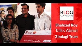 Shehzad Roy talking about Zindagi Trust