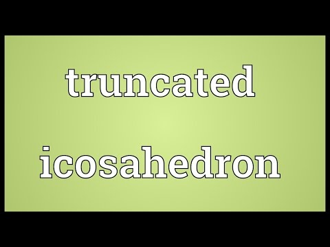 Truncated icosahedron Meaning