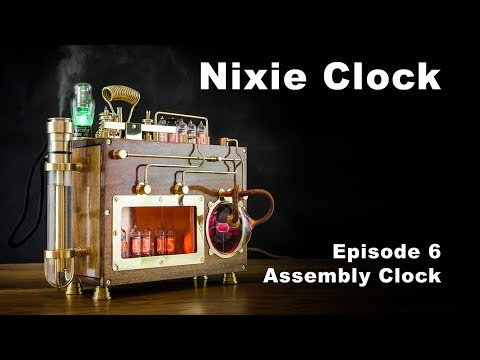 How To Make Nixie Clock - Episode 6 Assembly Clock