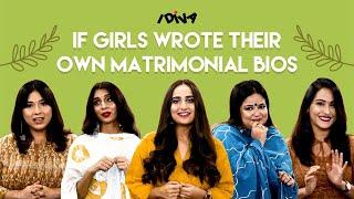 iDIVA - If Girls Wrote Their Own Matrimonial Bios | Honest Matrimonial Bios