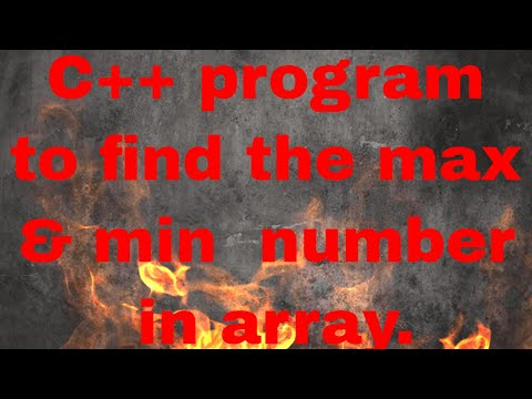 C++ program to find the max and min number in array.
