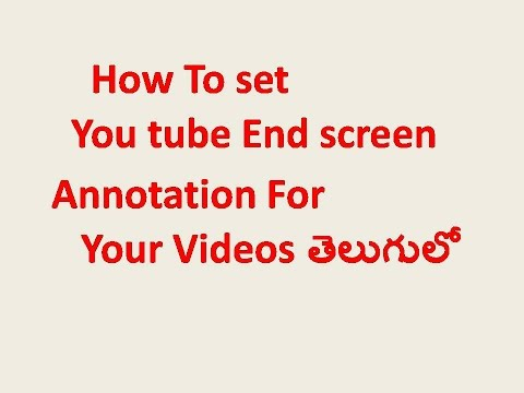 How To Add End Screen Annotations  Editor Your Youtube Vidoes I Telugu Tech Video Tutorials